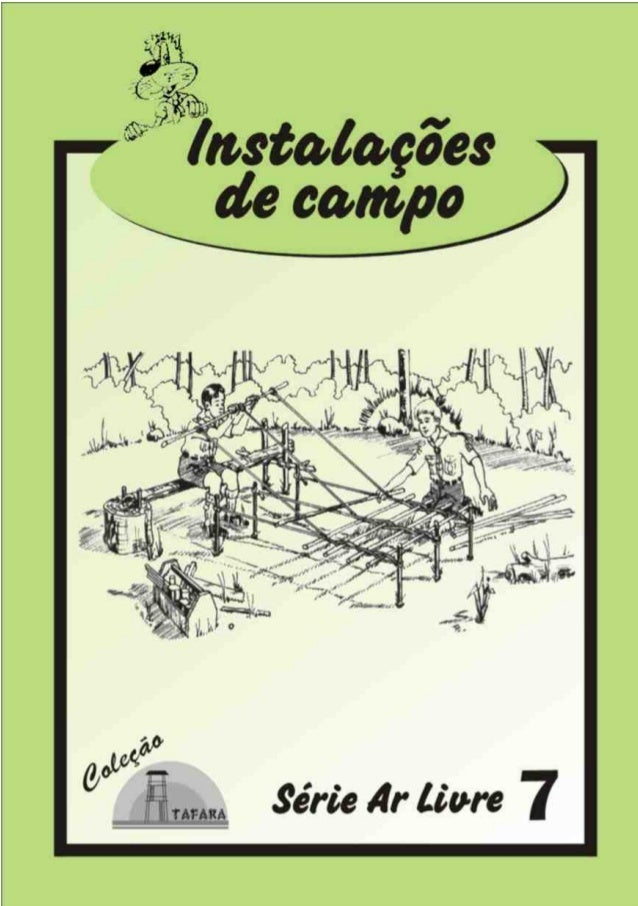 1SÉRIE AR LIVRE - 7 INSTALAÇÕES DE CAMPO Produzido pela UEB/RS - Edição Impressa: Gestão 2001/2003 - Edição Digital: Gestã...