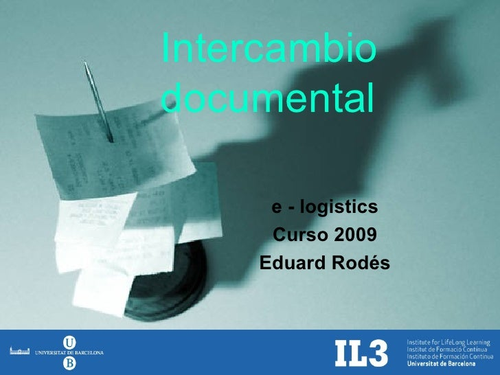 e - logistics Curso 2009 Eduard Rodés Intercambio documental