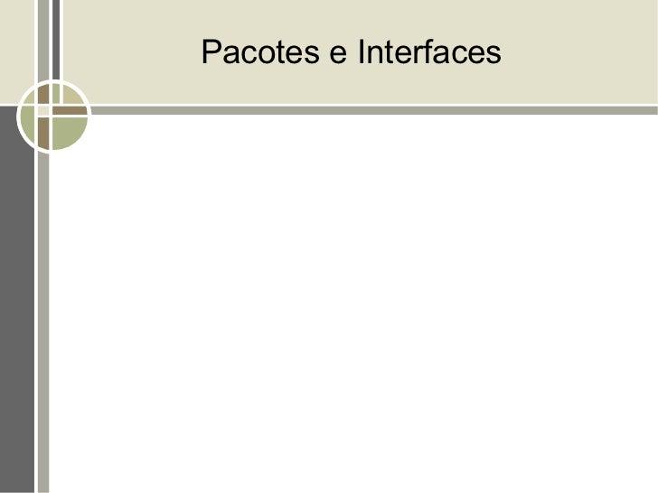 Pacotes e Interfaces