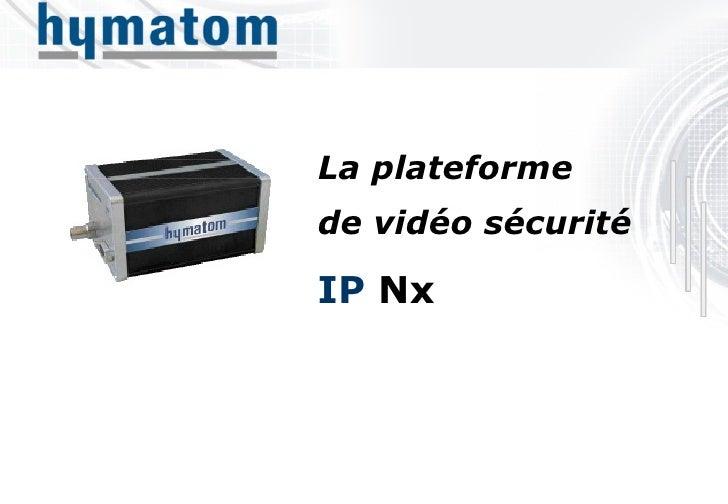 IP  Nx La plateforme  de vidéo sécurité
