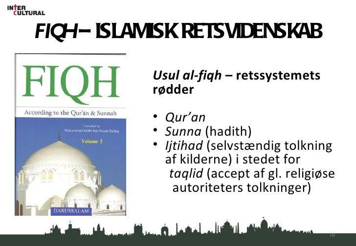 FIQH  – ISLAMISK RETSVIDENSKAB <ul><li>Usul al-fiqh  – retssystemets  </li></ul><ul><li>rødder </li></ul><ul><li>Qur 'an <...
