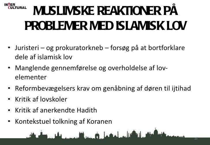 MUSLIMSKE REAKTIONER PÅ PROBLEMER MED ISLAMISK LOV <ul><li>Juristeri – og prokuratorkneb – forsøg på at bortforklare dele ...
