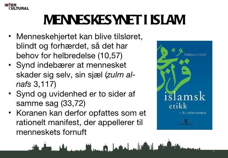 MENNESKESYNET I ISLAM <ul><li>Menneskehjertet kan blive tilsløret, blindt og forhærdet, så det har behov for helbredelse (...