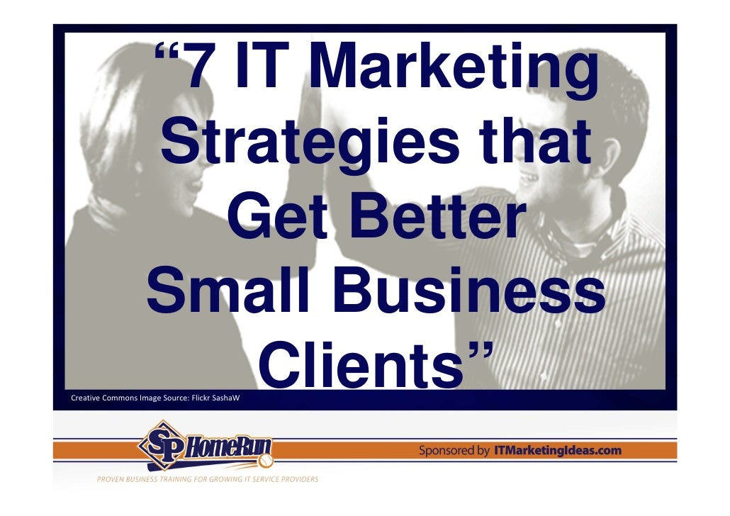 """""""7 IT Marketing                   Strategies that                      Get Better                   Small Business        ..."""