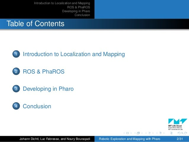 Introduction to Localization and Mapping ROS & PhaROS Developing in Pharo Conclusion Table of Contents 1 Introduction to L...