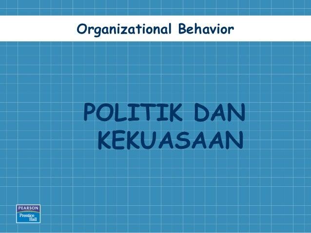 Organizational BehaviorPOLITIK DAN KEKUASAAN