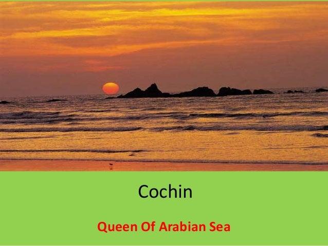 Cochin Queen Of Arabian Sea