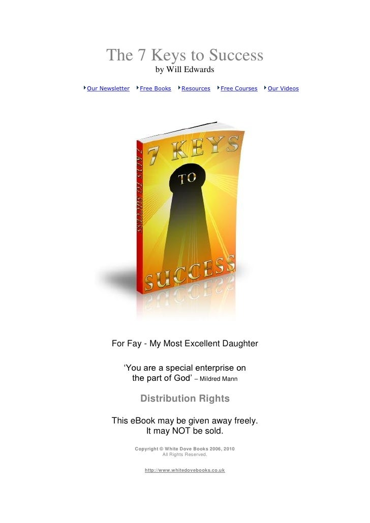 The 7 Keys to Success                        by Will EdwardsOur Newsletter    Free Books       Resources      Free Courses...