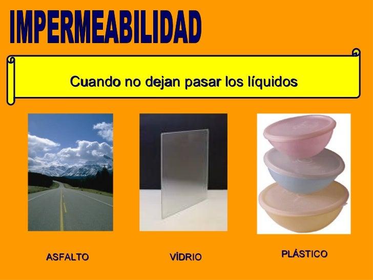 Cuando no dejan pasar los líquidos IMPERMEABILIDAD ASFALTO VÍDRIO PLÁSTICO