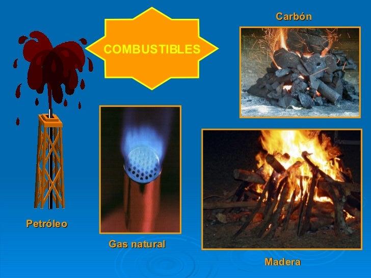 COMBUSTIBLES Petróleo Carbón Madera Gas natural