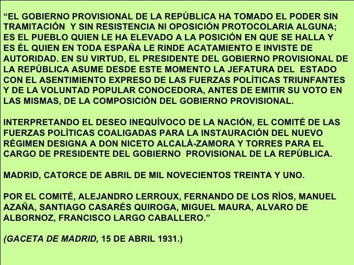""""""" EL GOBIERNO   PROVISIONAL DE LA REPÚBLICA HA TOMADO EL PODER SIN  TRAMITACIÓN  Y SIN RESISTENCIA NI OPOSICIÓN PROTOCOLAR..."""
