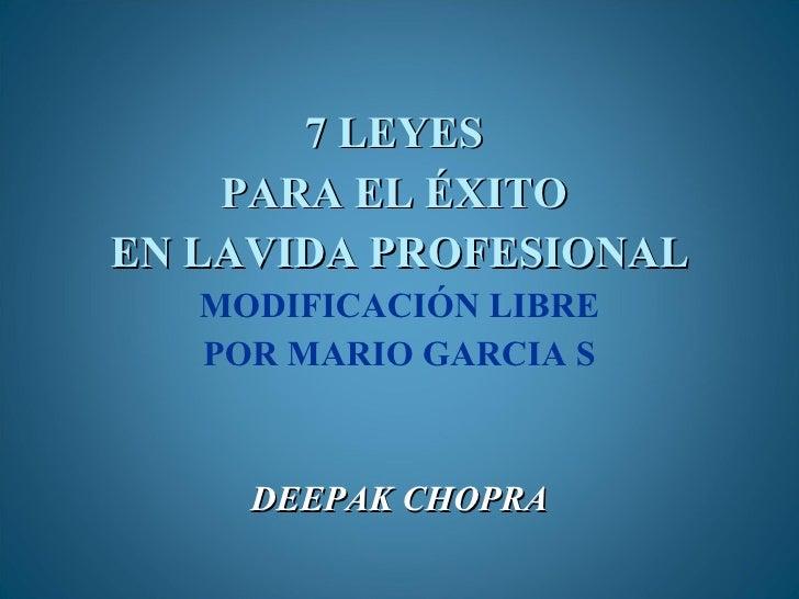 <ul><li>7 LEYES  </li></ul><ul><li>PARA EL ÉXITO  </li></ul><ul><li>EN LAVIDA PROFESIONAL </li></ul><ul><li>MODIFICACIÓN L...