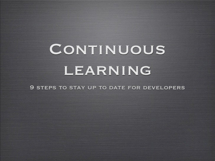 Continuous      learning9 steps to stay up to date for developers