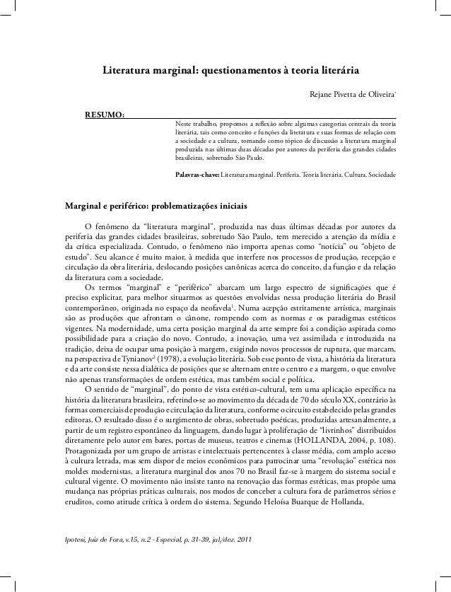 Ipotesi, Juiz de Fora, v.15, n.2 - Especial, p. 31-39, jul./dez. 2011 Literatura marginal: questionamentos à teoria literá...