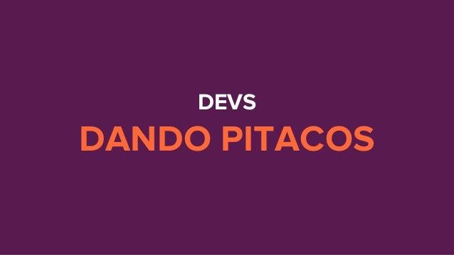 DEVS DANDO PITACOS