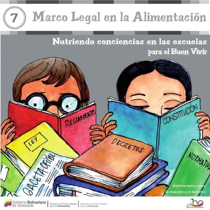 7   Marco Legal en la Alimentación                             Orientaciones para                          la maestra y el...