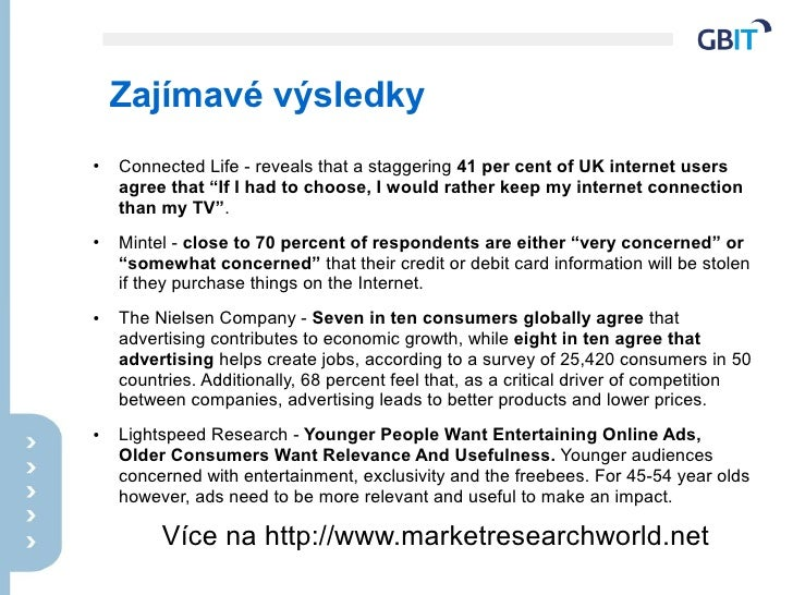 """Zajímavé výsledky ●   Connected Life - reveals that a staggering 41 per cent of UK internet users     agree that """"If I had..."""
