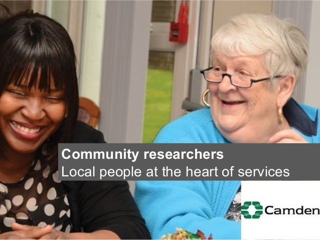 Community researchers Local people at the heart of services