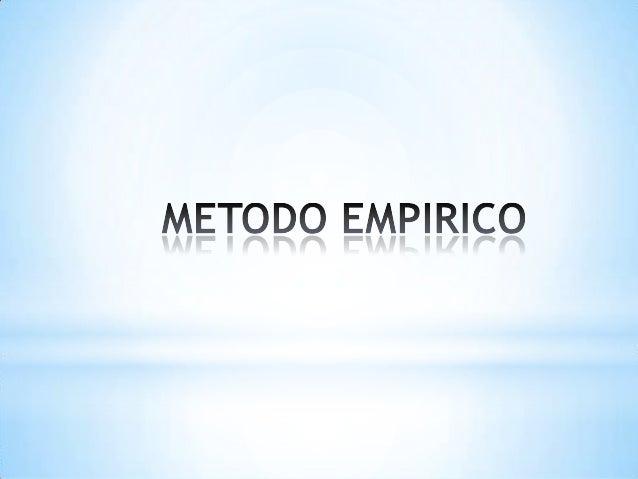 Método basado en la lógicaempírica o razonamiento Es un método fáctico verificación empírica Es auto correctivo y progr...