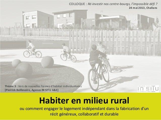 Habiter en milieu rural ou comment engager le logement indépendant dans la fabrication d'un récit généreux, collaboratif e...