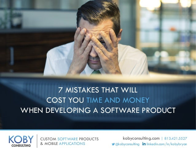 CUSTOM SOFTWARE PRODUCTS & MOBILE APPLICATIONSKOBYCONSULTING kobyconsulting.com | 813.421.5527 @kobyconsulting linkedin.co...