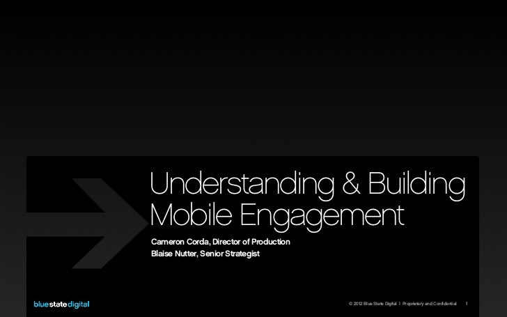 Understanding & BuildingMobile EngagementCameron Corda, Director of ProductionBlaise Nutter, Senior Strategist            ...