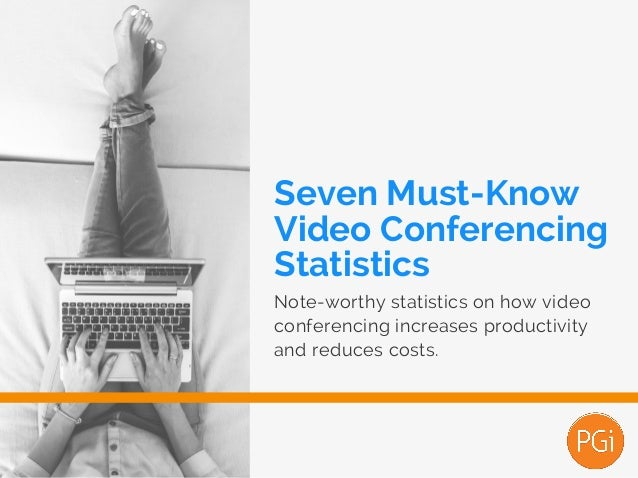 Seven Must-Know Video Conferencing Statistics Note-worthy statistics on how video conferencing increases productivity and ...