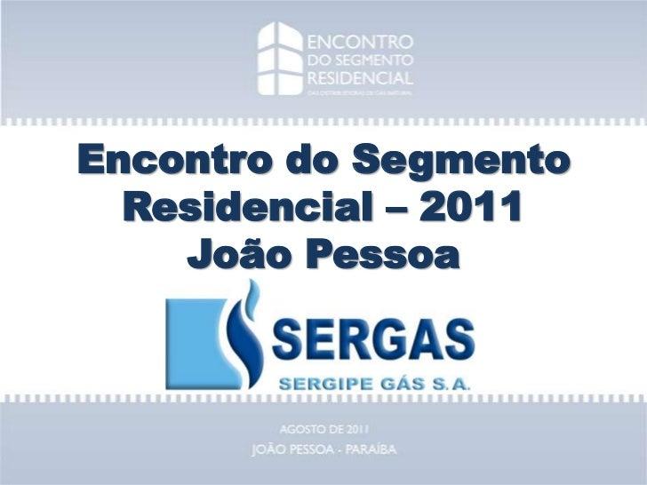 Encontro do Segmento Residencial – 2011João Pessoa<br />