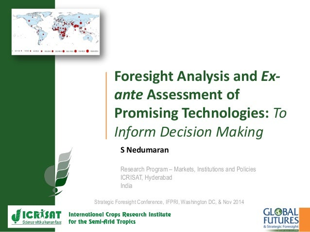 Foresight Analysis and Ex- ante Assessment of Promising Technologies: To Inform Decision Making S Nedumaran Research Progr...