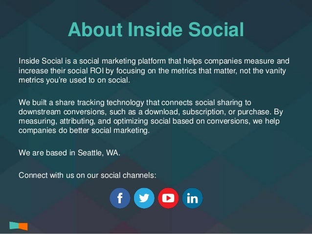 About Inside Social  Inside Social is a social marketing platform that helps companies measure and  increase their social ...