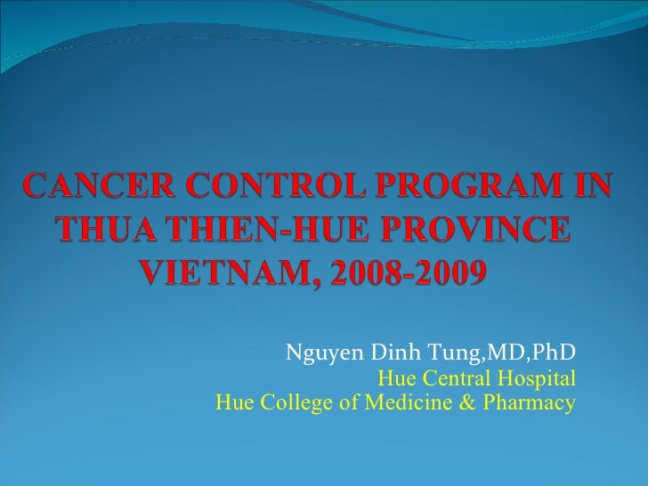 Nguyen Dinh Tung,MD,PhD Hue Central Hospital Hue College of Medicine & Pharmacy