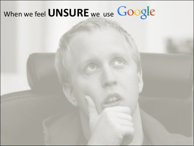 When  we  feel  UNSURE  we    use                                      ...