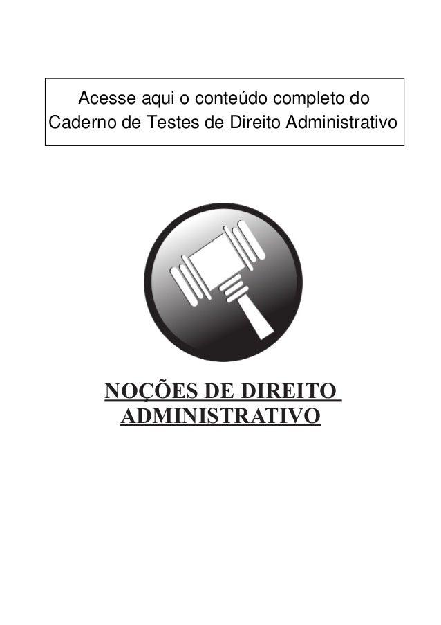 NOÇÕES DE DIREITO ADMINISTRATIVO Acesse aqui o conteúdo completo do Caderno de Testes de Direito Administrativo