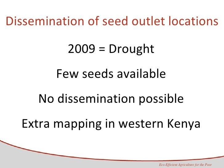 Dissemination of seed outlet locations 2009 = Drought Few seeds available No dissemination possible Extra mapping in weste...