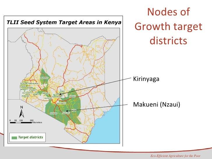 Nodes of Growth target districts Kirinyaga Makueni (Nzaui)