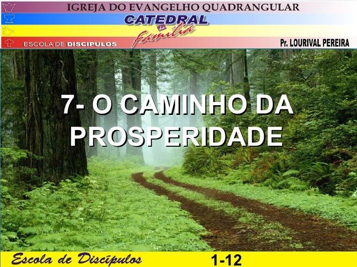 7- O CAMINHO DA PROSPERIDADE         1-12