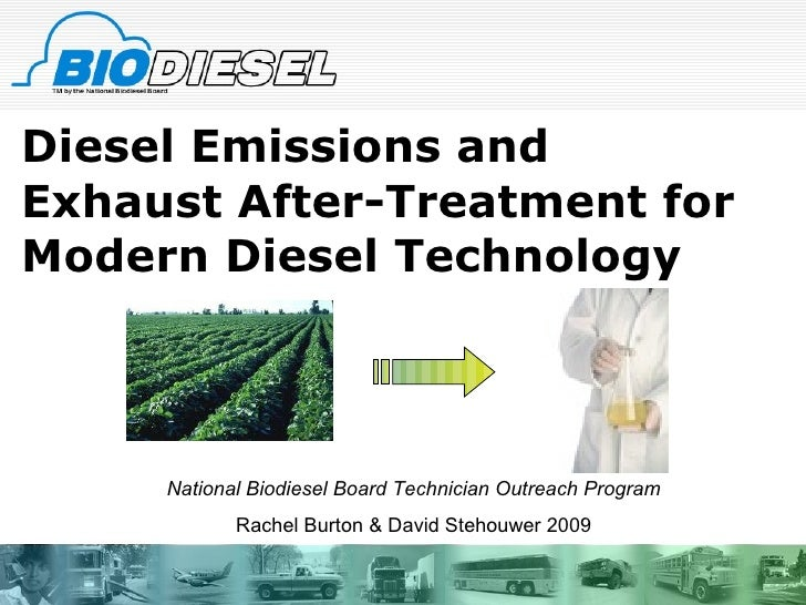 Diesel Emissions and Exhaust After-Treatment for Modern Diesel Technology National Biodiesel Board Technician Outreach Pro...