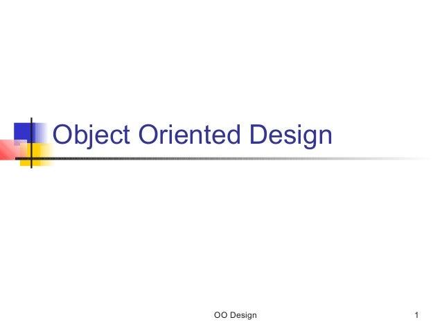 Object Oriented Design  OO Design  1