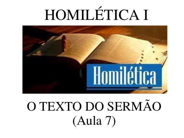 HOMILÉTICA I O TEXTO DO SERMÃO (Aula 7)
