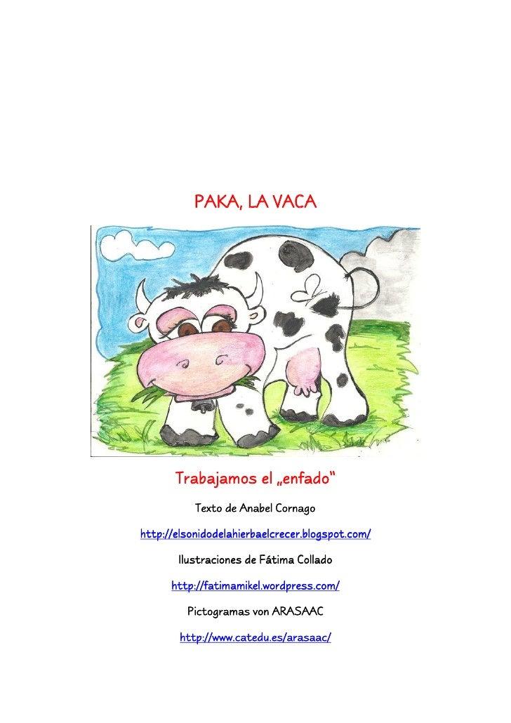 """PAKA, LA VACA       Trabajamos el """"enfado""""           Texto de Anabel Cornagohttp://elsonidodelahierbaelcrecer.blogspot.com..."""