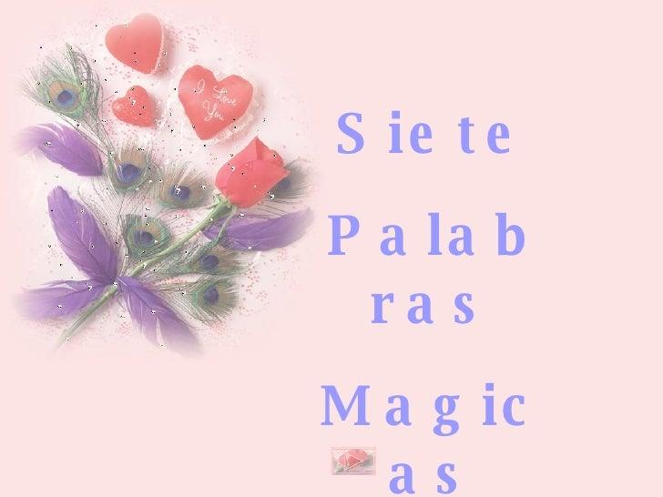 Siete Palabras Magicas