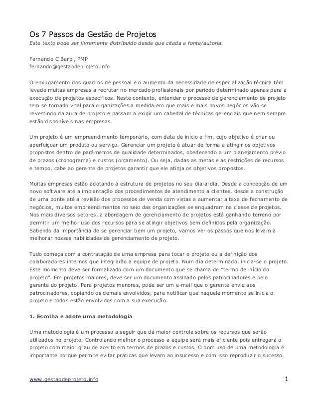 Os 7 Passos da Gestão de Projetos Este texto pode ser livremente distribuído desde que citada a fonte/autoria. Fernando C ...