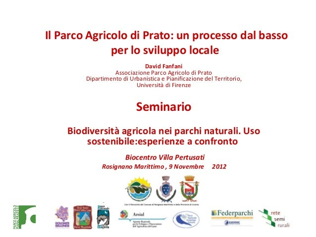Il Parco Agricolo di Prato: un processo dal basso              per lo sviluppo locale                             David Fa...