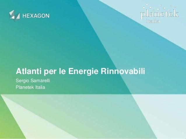 Atlanti per le Energie Rinnovabili Sergio Samarelli Planetek Italia
