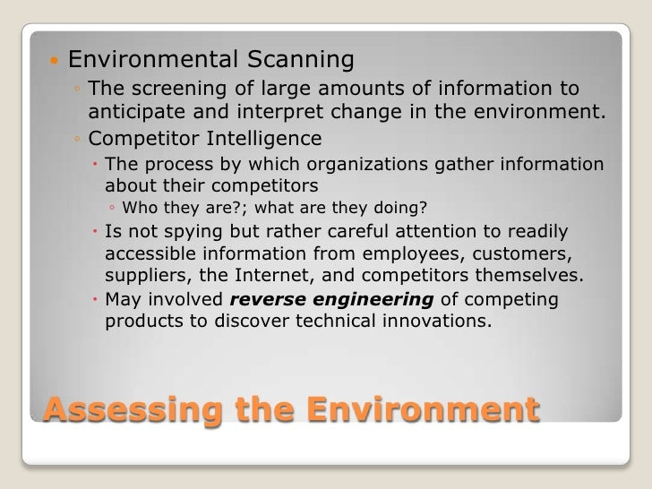 Assessing the Environment<br />Environmental Scanning<br />The screening of large amounts of information to anticipate and...