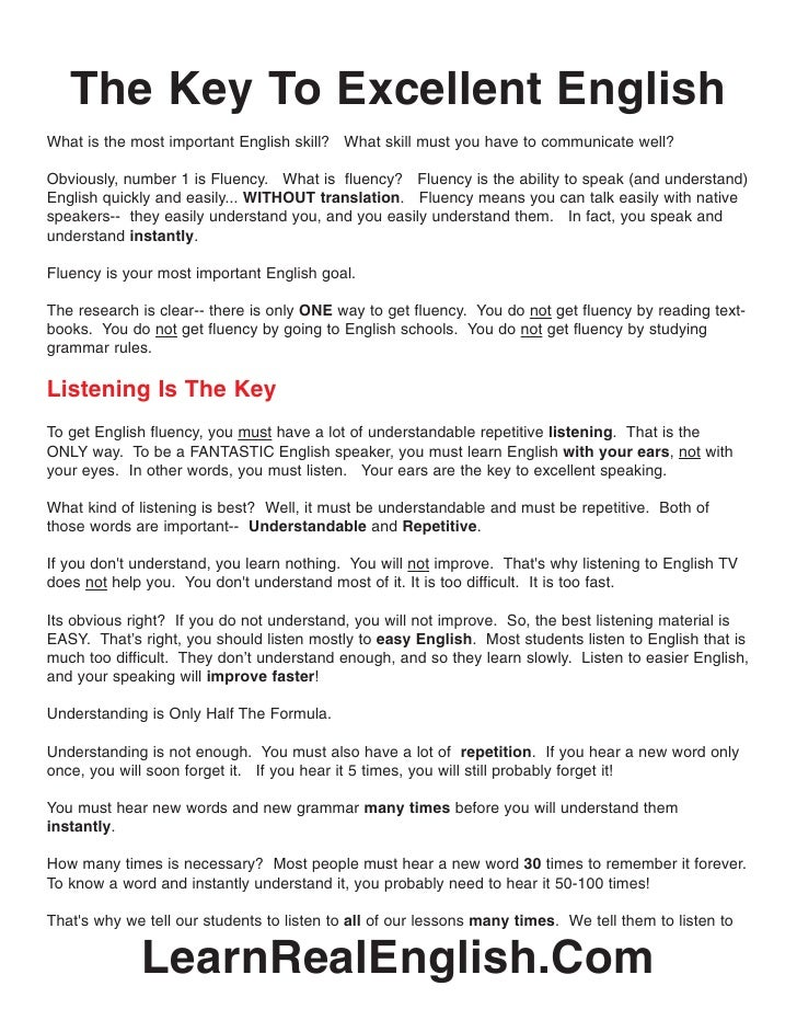 The Key To Excellent English What is the most important English skill? What skill must you have to communicate well?  Obvi...