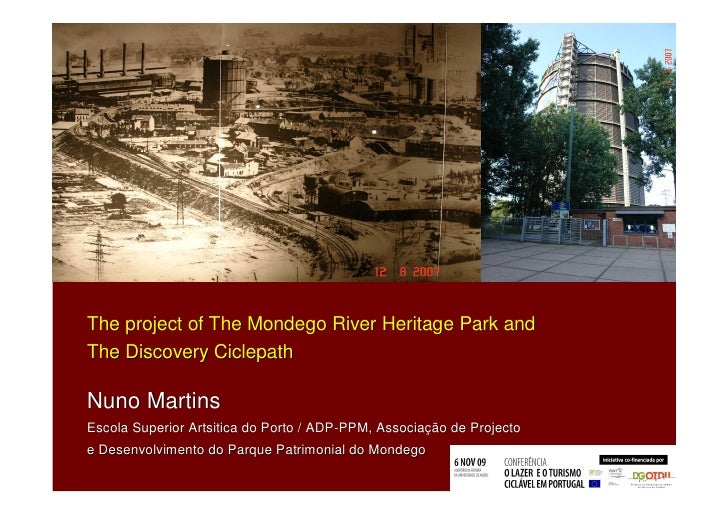 The project of The Mondego River Heritage Park and The Discovery Ciclepath  Nuno Martins Escola Superior Artsitica do Port...