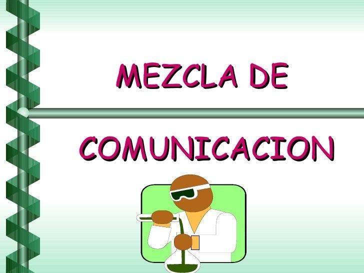 MEZCLA DE  COMUNICACION