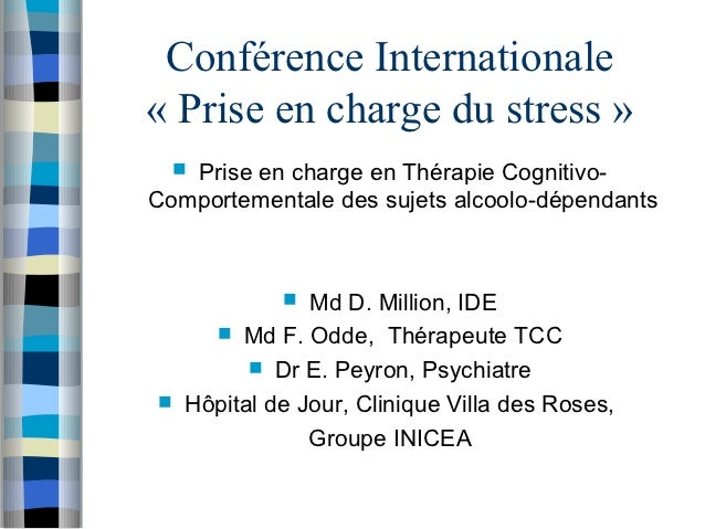 Conférence Internationale« Prise en charge du stress »  Prise en charge en Thérapie Cognitivo-Comportementale des sujets ...