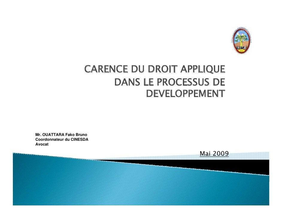 CARENCE DU DROIT APPLIQUE                            DANS LE PROCESSUS DE                                  DEVELOPPEMENT  ...